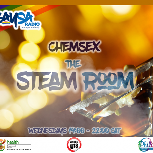 The Steam Room Brought To You Be The National Dept of Health – Episode 5: Chem Sex (Full Show)