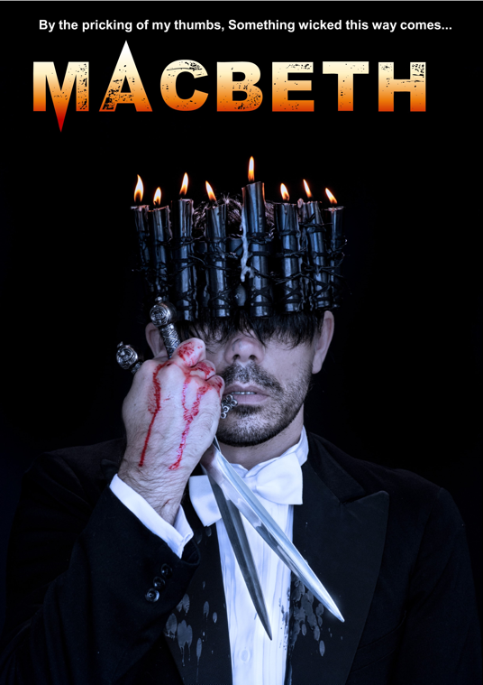 A poster with the word MACBETH written at the top and the performance details at the bottom. There is a photo of a man with a crown of black candles on his head
